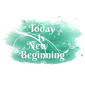 Today Is New Beginning
