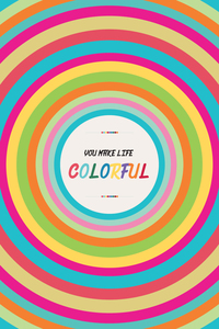 You Make Life Colorful