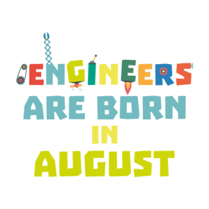 Engineers Are Born In August 2