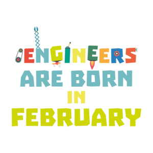 Engineers Are Born In February