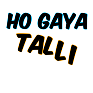 Ho Gaya Talli