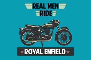Real Men Ride Royal Enfield