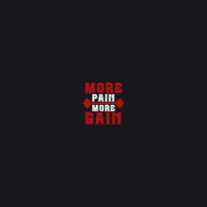 More Pain More Gain