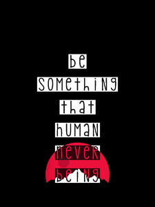 Be Something That Human Never Being