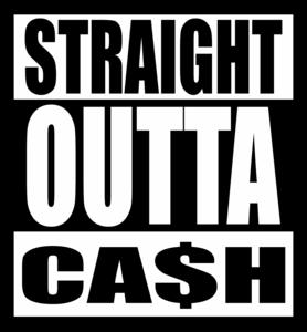 Straight Outta Cash