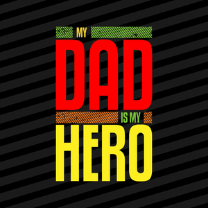 My Dad Is My Hero On Black