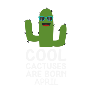 Cool Cactuses Born In April