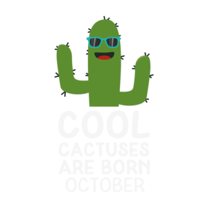 Cool Cactuses Born In October