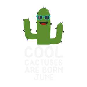Cool Cactuses Born In June