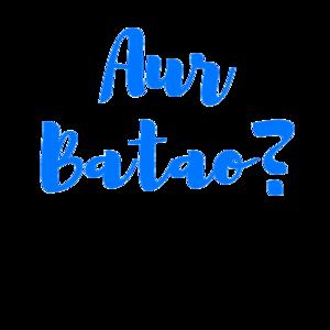 Aur Batao 2