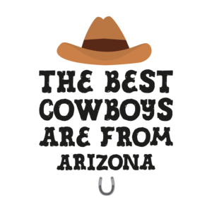 The Best Cowboys Are From Arizona
