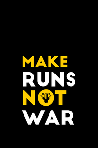 Make Runs Not War