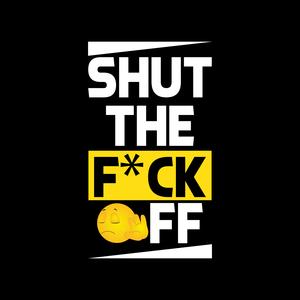 Shut The Fuck Off On Black