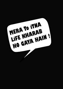 Life Kharab Ho Gaya