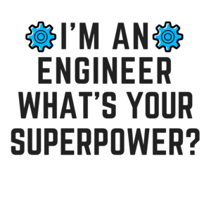 Engineer Superpower