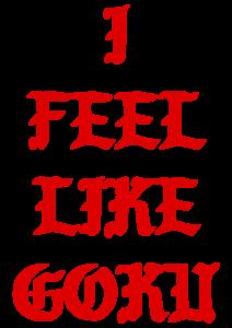 Feel Like Goku